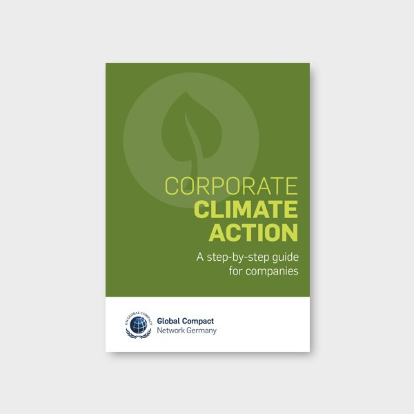 Global Compact Netzwerk Deutschland (2018): Corporate Climate Action – A step-by-step guide for companies